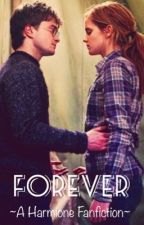 Forever | A Harmione Fanfiction by themarauders9