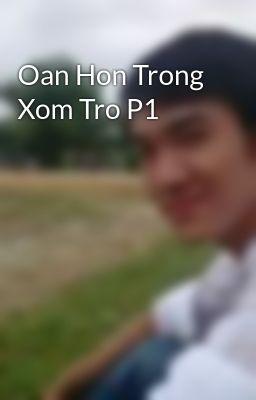 Oan Hon Trong Xom Tro P1