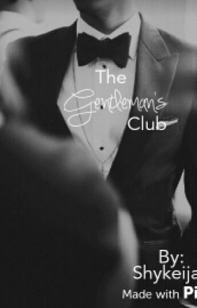 The Gentleman's Club by Shykeijah