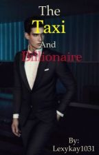 The Taxi and Billionaire by lexykay1031