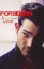 Forbidden Love (Teen Wolf/ Derek Hale) by hoechlinslover