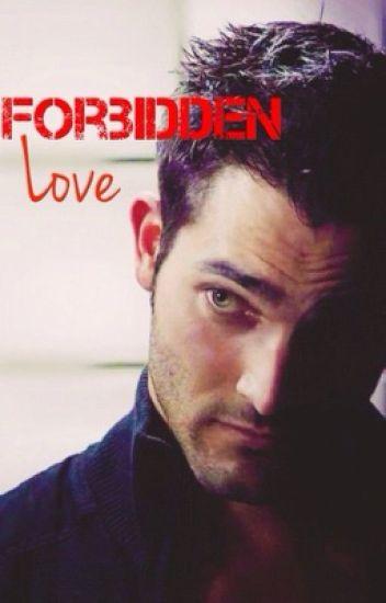 Forbidden Love (Teen Wolf/ Derek Hale)