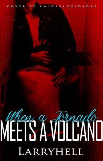 When a Tornado Meets a Volcano | l.s