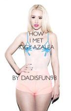 How I met Iggy Azalea by dadisfun98