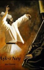 AŞK-I NEY  (aşk-ı derun 1) by melimm