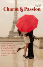 Charm & Passion, tome 1 by Mademoiselle_Meg