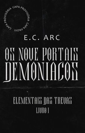 Elementais das Trevas - Os Nove Portais Demoníacos #1 by MiyuKobacchi