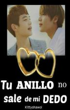 Tu anillo no sale de mi dedo (2min) (Editando) by kittyshawol