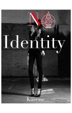 No Identity by karelessness