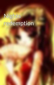 Nights redemption by ladyoflitany