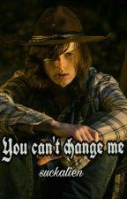 You can't change me (Carl Grimes y tú) by suckalien