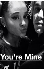 You're Mine // Jariana by RadBxca