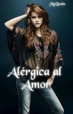 Alérgica al Amor by _MyBooks