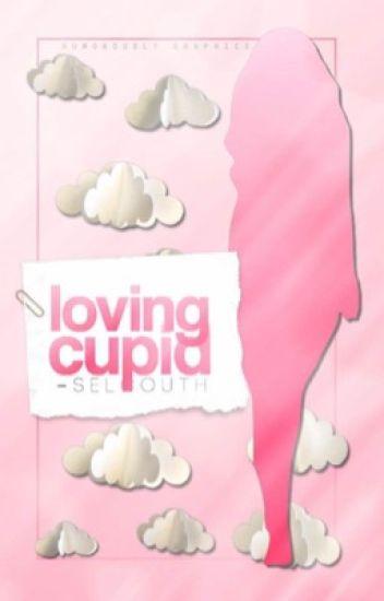 Loving Cupid  ✓