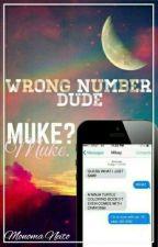 Wrong Number, Dude ✧ Muke by kittieluke