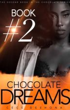Chocolate Dreams |SEQUEL| by cecedeshona