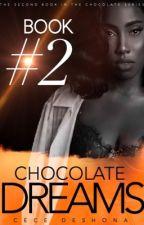 Chocolate Dreams |SEQUEL| by cecedeshona