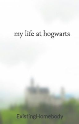 my life at hogwarts