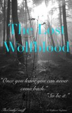 The Lost Wolfblood by TheEmilyCaniff