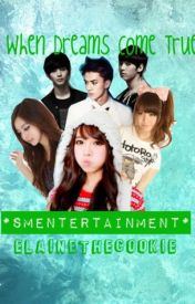 When Dreams Come True *SM Entertainment* by ElaineTheCookie
