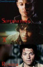 SUPERNATURAL X READER | COMPLETED by DeadGorgeous
