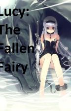 Lucy: The Fallen Fairy by ChaosDragonSlayer135