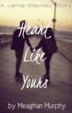 Heart Like Yours-Jamie Blackley Fanfiction by meagzyserendipity