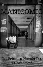MANICOMIO by ElHorrorista