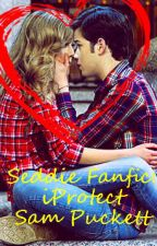 Seddie Fanfic: iProtect Sam Puckett by aestheticfanfic