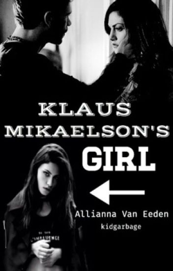 Klaus Mikaelson's Girl [Klayley]