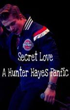 Secret Love ( A Hunter Hayes Fanfic ) by TellMe_HHFanfic