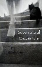 Supernatural Encounters by Dalilahrose