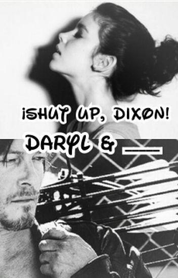 Shut up, Dixon