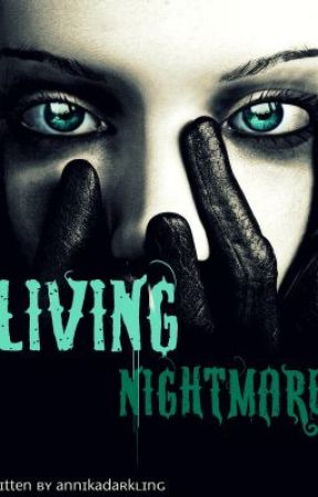 Living Nightmare by annikadarkling