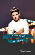 Promesas De Amor (Niall & Tu) {Segunda Tem. RDM} by BeluDelgado