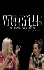 VICERYLLE ONE SHOT SPG STORY <3 by annecurtis14