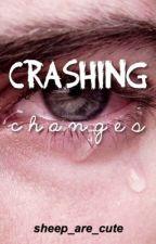 Crashing Changes (BoyxBoy) by freakystyleykid