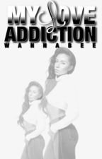 My Love Addiction by WannaBe__