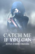 Catch Me If You Can by KyraZimmermann