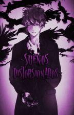 Sueños Distorsionados (Yaoi/Gay) by sunimi