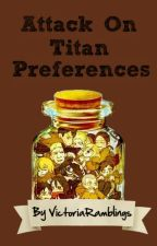 Attack On Titan Preferences by VictoriaRamblings