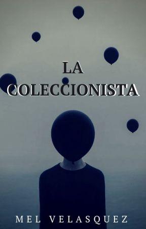 La Coleccionista by Mel_Licht_Dunkelheit