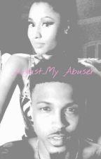 August..My Abuser by heyitsyendae