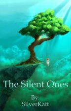 The Silent Ones by SilverKatt