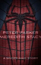 Peter Parker and Meredith Stacy (A Spider Man Story) by NatalieCarstairs