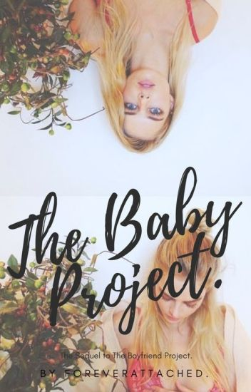The Baby Project. C.H. (A.U.)