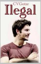 ilegal -Dylan O'brien y Tu by CVGotze