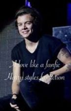 A Love Like A Fanfic {A Harry Styles fanfic} by BrianaBartenieff