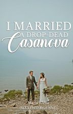 I Married A DROP-DEAD Cassanova by SixxthSergeant