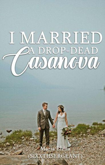 I Married A DROP-DEAD Cassanova